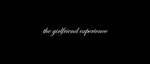 The Girlfriend Experience Dir: Steven Soderbergh imdb