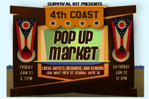 "!!!!THE FIRST EVER 4TH COAST POP UP MARKET!!!! The 4th Coast Pop  Up Market is a collective of local designers and artists and features  limited edition pieces from emerging Cleveland businesses.   The market  will also include vintage clothing, records and other unique items.  !!TWO DAYS!! Friday, January 21, 2011 from 5 pm to 11 pm Saturday, January 22, 2011 from 12 pm of 6 pm SURVIVAL KIT GALLERY West 78th Street Studios 1305 West 80th Street, Suite 3C Cleveland, OH  DJ Friday Night - Devon Stephens In  addition to the pop up market, Survival Kit's ""94"" show will also still  be up if you missed it last month - featuring the artwork of Alex Tapie  & photographs of Suzanne Cofer. Sponsored by: Survival Kit, Lu-Owl Vintage, Music Saves & Superelectric Press"