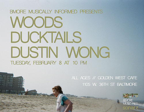 Bmore  Musically Informed Presents Ducktails, Woods, Dustin Wong at  Golden West Hellz yes. I. AM. SO. THERE.