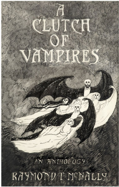 A Clutch of Vampires, circa 1973 This piece, published as an illustration on page 178 of the anthology, A Clutch of Vampires: These Being Among the Best from History and Literature, by Raymond T. McNally, was originally intended for use on the cover.