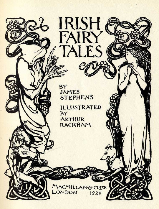 theshipthatflew:  Irish Fairy Tales by James Stephens, illustrations by Arthur Rackham, Macmillan & Co., London, 1920, via