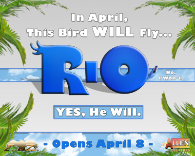 New Rio advert sign I just made for my dad's theater. Printing it up & shipping it out tomorrow. Next up (already well underway) is Cowboys and Aliens sign, which is a fun one.