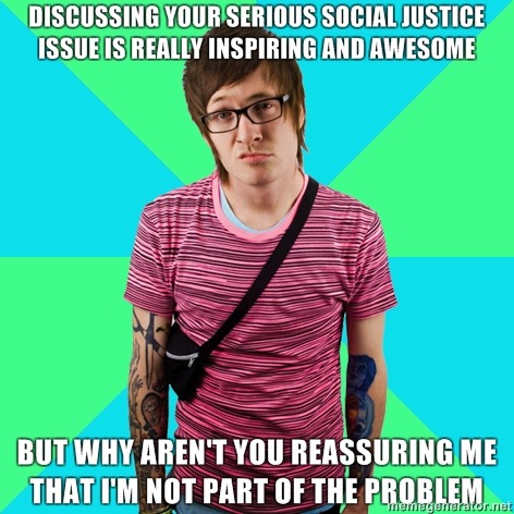 "sugaryumyum:  [Top text: ""Discussing your serious social justice issue is really inspiring and awesome"" Bottom text: ""But why aren't you reassuring me that I'm not part of the problem""]   Urgh, I see FAR TOO MUCH OF MYSELF in this."