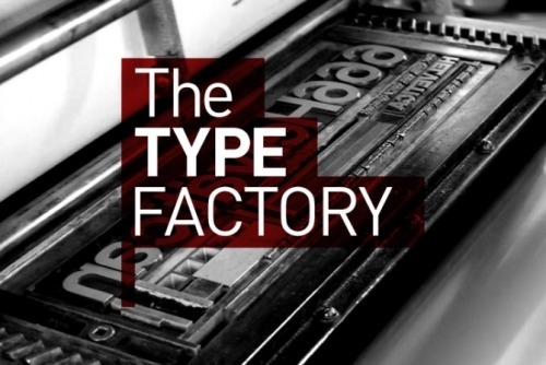 The TYPE FACTORY