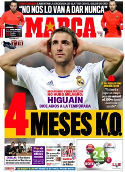 "MARCA. January 12th.  4 MONTHS K.O. Mourinho was right. There was no miracle: HIGUAÍN says goodbye to the season. Dr. Fessler after surgery: ""He will play again in May, but he will be at 100% in one year."""