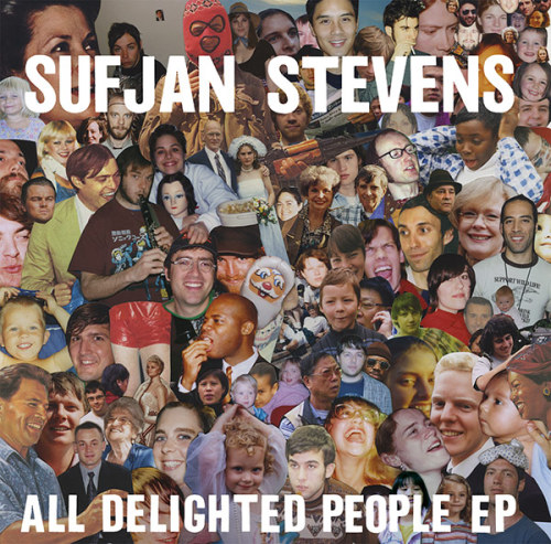 I'm kind of mesmerized by the album art for Sufjan's All Delighted People EP.  For one thing, I recognize a few of the people I see, aside from Leo DiCaprio and Jimmy Carter.  But beyond that, it's this relentless collage of faces.  And I'm referring to the vinyl pressing of the EP.  It's a gatefold sleeve, and the collage extends front, back and on both interior panels.  The effect is pretty intense.
