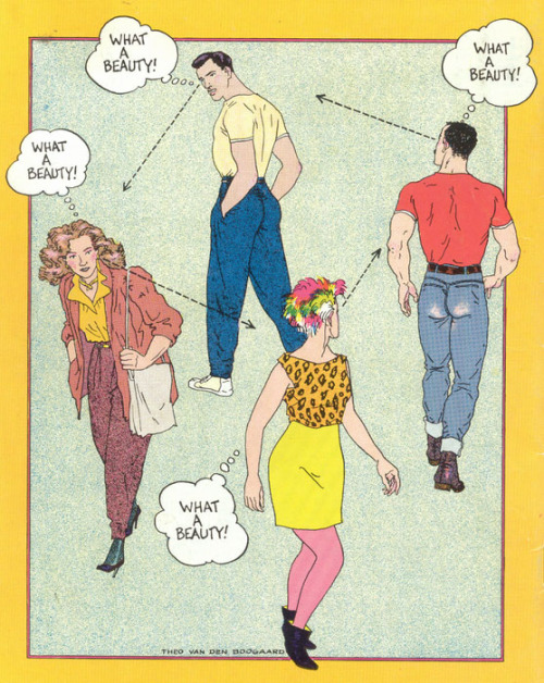 "lgbtlaughs:  [illustrating featuring four white people. Top: a man with slicked-back hair in dark blue jeans, white sneakers and a yellow shirt. Right: A man with short hair in lighter blue rolled up jeans, boots and a red t-shirt, who has a very pert bum. Bottom: A woman with multicoloured short hair, wearing a yellow dress with a cat-print top over it, pink leggings and black ankle boots. Left:A woman with long curly brown hair, wearing a yellow shirt, brown trousers, a loose open brown shirt, teal socks and black high heels. They are all looking at the person anti-clockwise to them, and each has a thought bubble that reads: ""what a beauty!""] annearchal:  Page from Gay Comix 05 c. 1984"