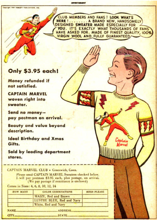Captain Marvel sweaters, $3.95 each, circa 1940's. Words cannot convey how badly I want this sweater, preferably in white. However, now I feel inspired to make a similar sweatshirt, except with Mary Marvel or Black Adam on it instead. Another Captain Marvel sweater ad below, featuring Billy Batson himself (modeling a sweater with himself on it. WIN.) :  [via LuluBonanza]