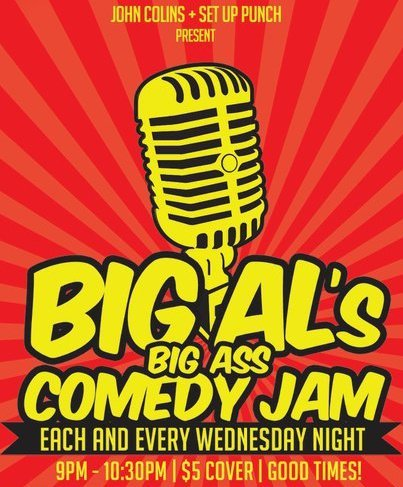 Tonight: Big Al's Big Ass Comedy Jam @ John Colins. 138 Minna. SF. 9 PM. $5. Featuring John Hoogasian, Chris Storin, Josef Anolin, Sammy Obeid, Justin Harrison and more. Hosted by. Big Al Gonzales.  [Good showcase with more than capable performers, for the people who need a Wednesday activity now that LOST is off the air.]