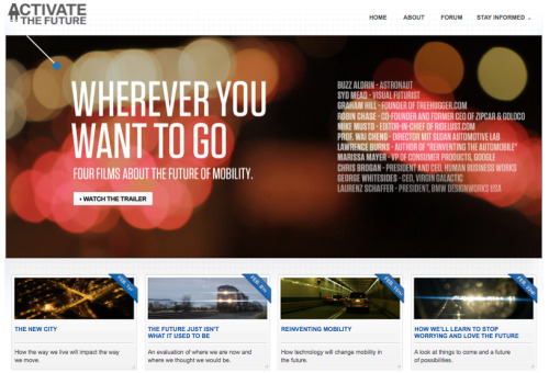"activee:  BMW Documentaries Presents ""Wherever You Want To Go: Four Films About the Future of Mobility"" ""Wherever You Want To Go"" is a web-based film series presented by BMW Documentaries. Across four films it explores the future of mobility through the lens of the cities that we live in, our past, technology and predictions. It captures the thoughts and opinions of a number of scientists, academics, thought leaders, inventors, artists and entrepreneurs. Please watch and enjoy."