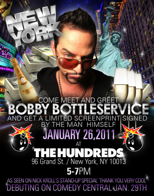 nickkroll:  NYC!! Bobby Bottleservice will be invading your city on Jan. 26th at THE HUNDREDS STORE for a MEET AND GREET and sign limited edition original screenprints. Come and check it! Bobby will give you advice on dating and also as well as pool cleaning maintenance. ALSO!!  FYI LA PEOPLE!!! If you can't make it from 12-2 tomorrow to Gallery 1988 for Bobby's appearance, he'll be back from 6-8PM tomorrow night to discuss #VOKKA and also as well as #VOKKAcranBERRY  Must go to this.
