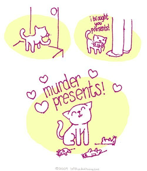 feelinggrimm:  theashtraygxrl:  MURDER PRESENTS  CATS.