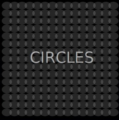 "size (475,475)background(0)fill(1)font(""AndradePro"",60)fill (0.6)text(""CIRCLES"",120,250)fill(1,0.15)for x, y in grid(15, 15, 30, 30):   oval(10+x, 10+y, 40, 30)"