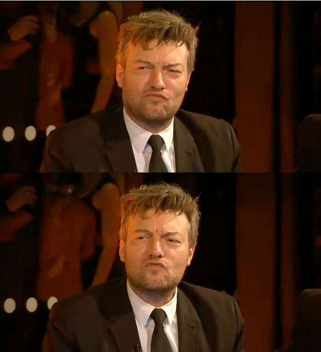 Lauren: Charlie Brooker's got a chocolate finger in his mouth. This is immediately awkward. Charlie: *pouts*