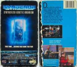 hamspelledbackwards:  SYNGENOR (1990) Deep within the confines of Norton Cyberdyne Labs, the perfect soldier has been created: a SYNthesized GENetic ORganism - the SYNGENOR. Only weeks from completion, the Syngenor escapes and starts a reign of fear and terror that puts the lives of its creators and the personnel assigned to hunt it down at great risk. This time science has gone too far.  $89.95 LIST PRICE