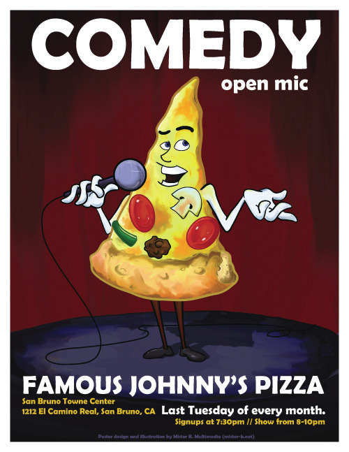 Tonight: Tuesday Open Mic @ Famous Johnny's Pizza. 1212 El Camino Real. San Bruno, CA. 8-10 PM. Free. Fun. Hosted by Chris Springer.   [San Bruno Stand Up! No literally, stand up, go outside and head to the comedy show. Or do stand up. Do either really.]