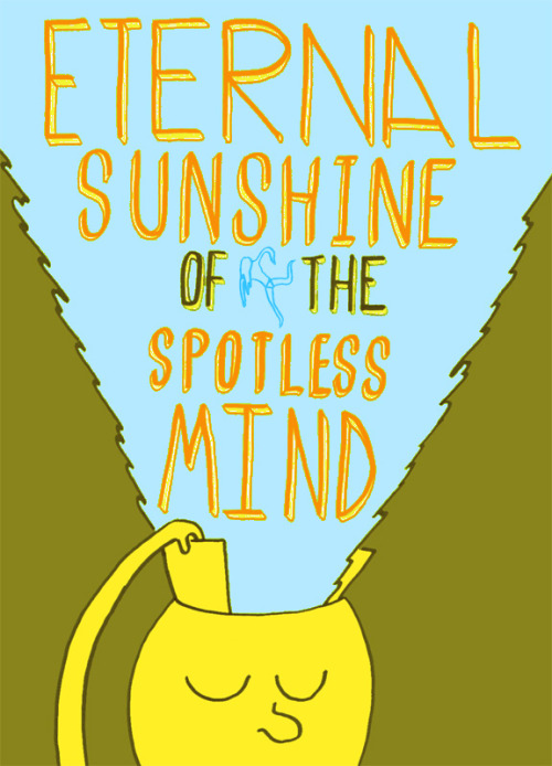Eternal Sunshine of the Spotless Mind Made and submitted by Zong