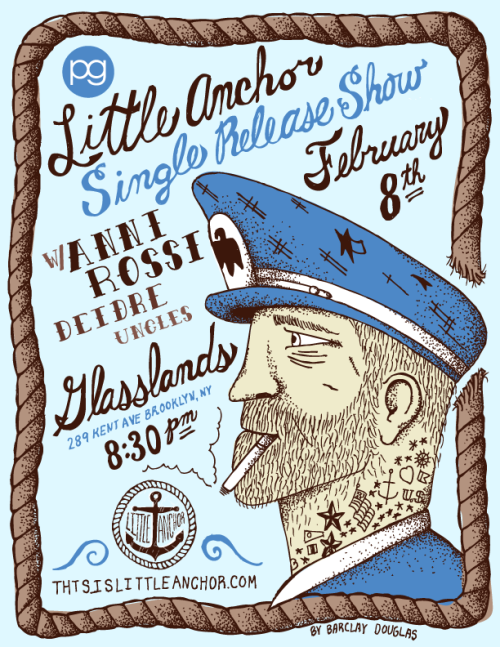 "Here is the latest poster for Little Anchor's upcoming show with Anni Rossi, DEIDRE, and Uncles at Glasslands Gallery in Williamsburg Brooklyn. Little Anchor will be performing their revamped single ""Until Our Eyes Adjust"", as well as handing out free copies of the single which I was also lucky enough to illustrate/design. I've seen the CDs and they are looking awesome, and will have photos later. In the meantime blog this poster, and also check out Little Anchor's website new site, which I've tried my best disguise from looking like a Tumblr page."