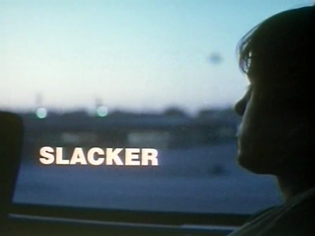 Slacker Dir: Richard Linklater imdb