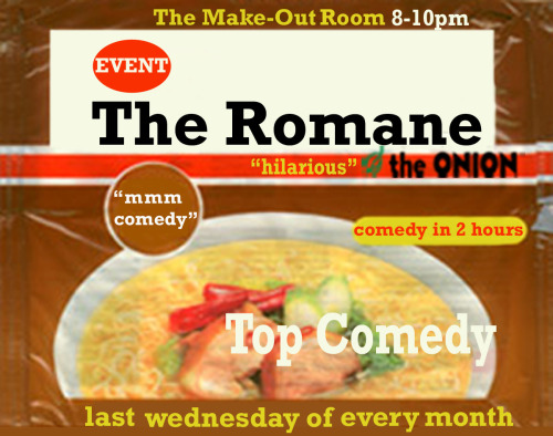 Tonight: The Romane Event @ The Monkey Club. 2730 21st St. 8 PM. $7. Featuring Shawn Robbins, Duat Mai, Edwin Li, Trevor Hill and Joe Klocek. Guest Host: Joe Tobin. [$5 Pitchers of PBR. There are going to be some classy people at this show.]