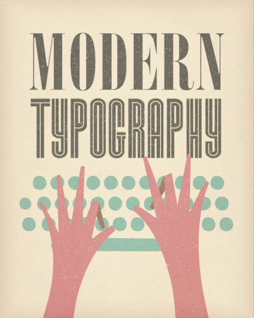 Modern Type, poster by Dustin Wallace