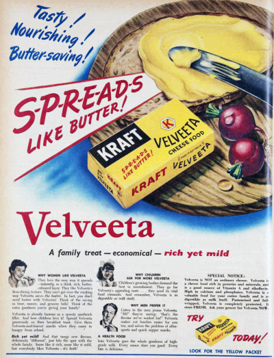 vivatvintage:  Tasty! Nourishing! Butter-saving! S-P-R-E-A-D-S like Butter! Kraft Velveeta cheese Food. 1951. (Butter rationing had only ended a year earlier in Australia.)  Velveeta on bread with radishes