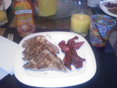 Breakfast   Ezekial bread French toast made with egg whites and fat free half and half. I'll post the recipe later, but trust me it's good! Served with butterball turkey bacon, OJ, and smackers sugar free syrup.