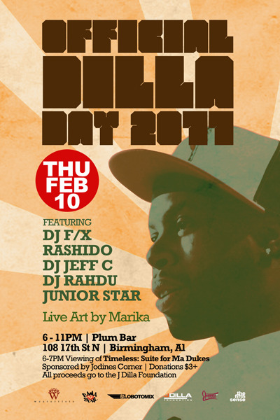 FEB 20, 2011 is Dilla Day 2011 (BHM) - via BamaLoveSoul