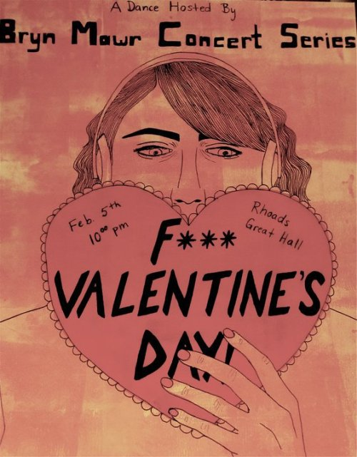 F*** Valentines Day Dance - Feb. 5th at 10 pm in Rhoads Dining Hall. Be thuurrr Poster designed and drawn by Rachael Stephens