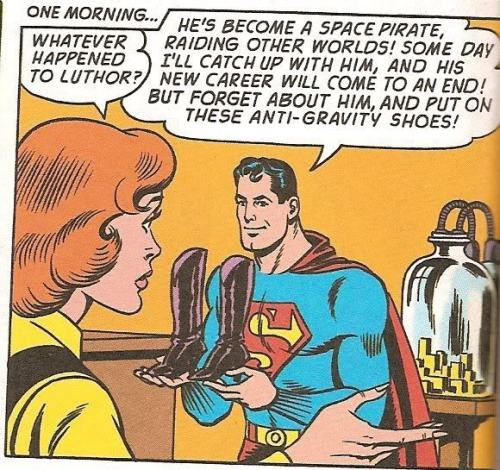 "Supermans ADD in action. Lex Luthor is off destroying other worlds but, hey, check out these shoes I""m holding!"