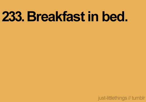 Yes! Coffee in bed would work too.
