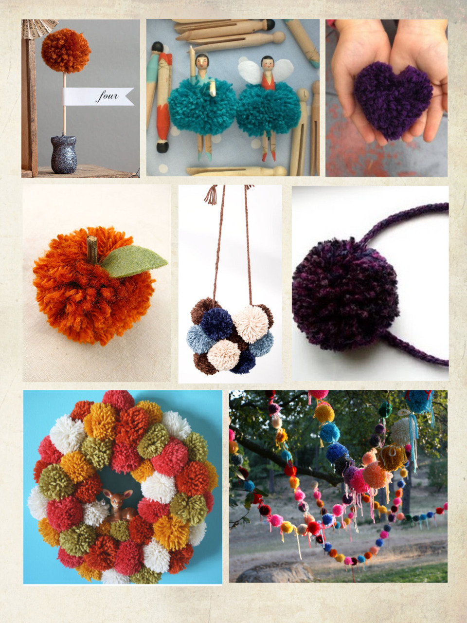 Pom Pom Tutorials Ok, I'm officially pom pom obsessed. I'm the kind of person who can't sit and watch tv. I watch tv + make soap, sew, cut pictures out of mags, eat, blog, or anything else crafty! And pompoms are sooo easy to make when watching tv! Especially tv I have to concentrate on like The Wire (yes, I'm so behind on watching this amazing tv show!) So what do I do with the bountiful supplies of pompoms I now have? Well apart from amusing my cat, here are some more: Top Row: Mini Pom Pom Topiary by Domestifluff; Pom Pom Tutu Peg Dolls by Pom Pom Emporium; Pom Pom Heart by Zakka Life Middle Row: Pom Pom Pumpkin by Glue Gun Crafts; Pom Pom Necklace & Scarf by Bleubird Vintage; Pom Pom Headband by Bugs & Fishes Bottom Row: Pom Pom Wreath by Bleubird Vintage; Pom Pom Pennant by HonestlyWTF