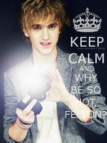 Keep calm and why be so hot, Felton?