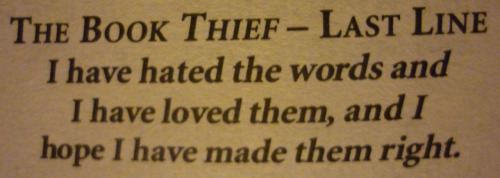 brokowski:  suyadnad:  The Book Thief - Last Line.  Finally finished this today, such a somber ending  FINALLY!!!