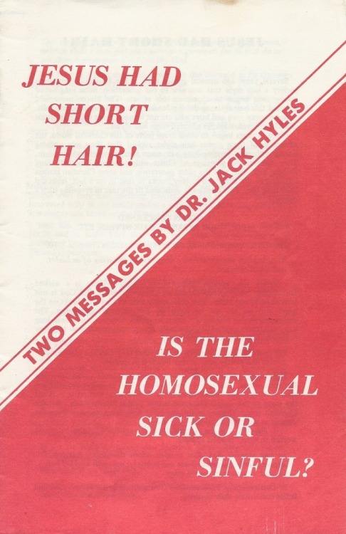 Two Messages by Dr. Jack Hyles: 'Jesus Had Short Hair!' and 'Is the Homosexual Sick or Sinful?' (Click image for more info)