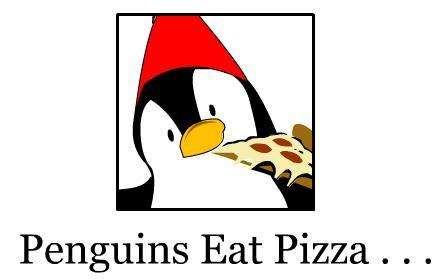 Penguins eat pizza.