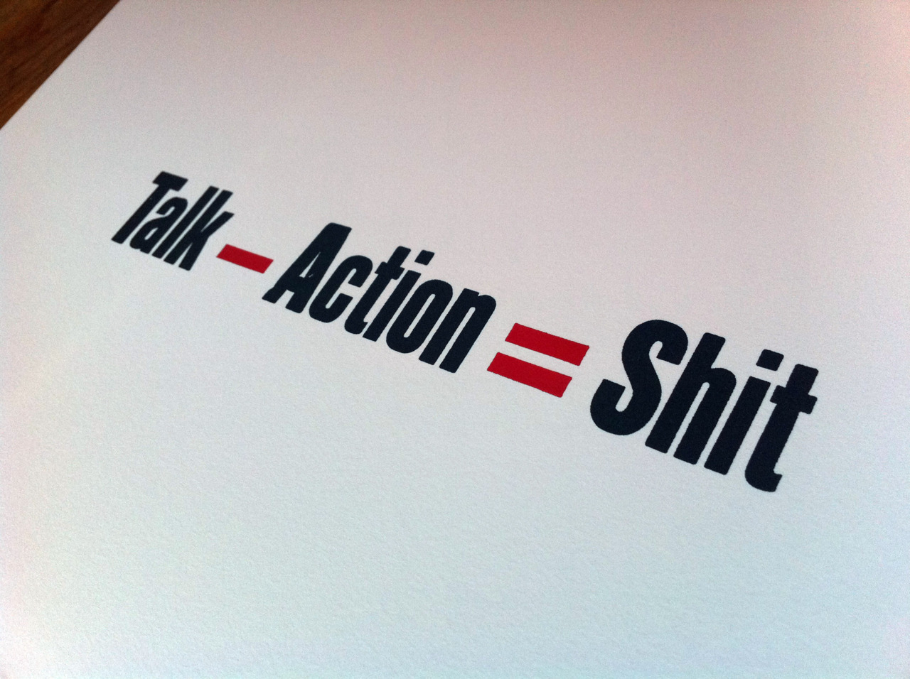 Talk - Action = Shit(by Brendan Dawes)