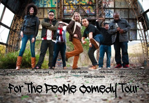 For the People Comedy Tour by. Old Soul Photography  [One of the most diverse collections of great comedians ever assembled. Also one of the most diverse collections of poses ever recorded. Left2Right: Marcella Arguello, Bryan Yang, Janine Brito, Cory Loykasek, Frankie Quiñones, Chris Storin and Jabari Davis]
