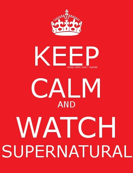 Keep calm and watch Supernatural