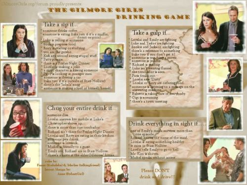 "fckyeahgilmoregirls:  Saturday Night Gilmore Drinking Game!  ""There's a reference to something"" Hi alcohol poisoning"