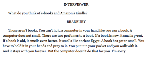 picturebookgirls:  Ray Bradbury in an interview (Paris Review, 2010)