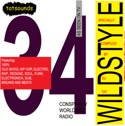 DOWNLOAD HERE DIRECT HOTLINK Wildstyle #34 February 2011 Omega Amoeba – Satellite Max 404 = Remembering Dawn The Loose Cannons – I Like it When Ya… Murs 3:16 – Bad Man! B Boy Trio Kenny Dope – Make a Living Urbs & Cutex – In the Morning Time Format #1 – Ya Can't Stop me AC Lewis Featuring Ndidi Cascade - Tickles  Forgotten UK Hip Hop Track GMP – Hardcore Wins Again Pablo - Fairchild Spiralitz – Oxygen Bushflange – Long Drive Three the Hard Way Grandmaster Flash and the Furious Five – Birthday Party Grandmaster Flash and the Furious Five – White Lines Grandmaster Flash and the Furious Five – The Message The Creators Featuring Mos Def and Talib Kweli – The Hard Margin Dread Jams Small World – Livin' Dub Roland Alphonso - Moodorama  A Forest Mighty Black – Little Princess Company Flow – End to End Burners Major Force – America 2000