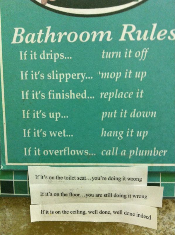 I read this every time I use the bathroom. Still cracks me up!