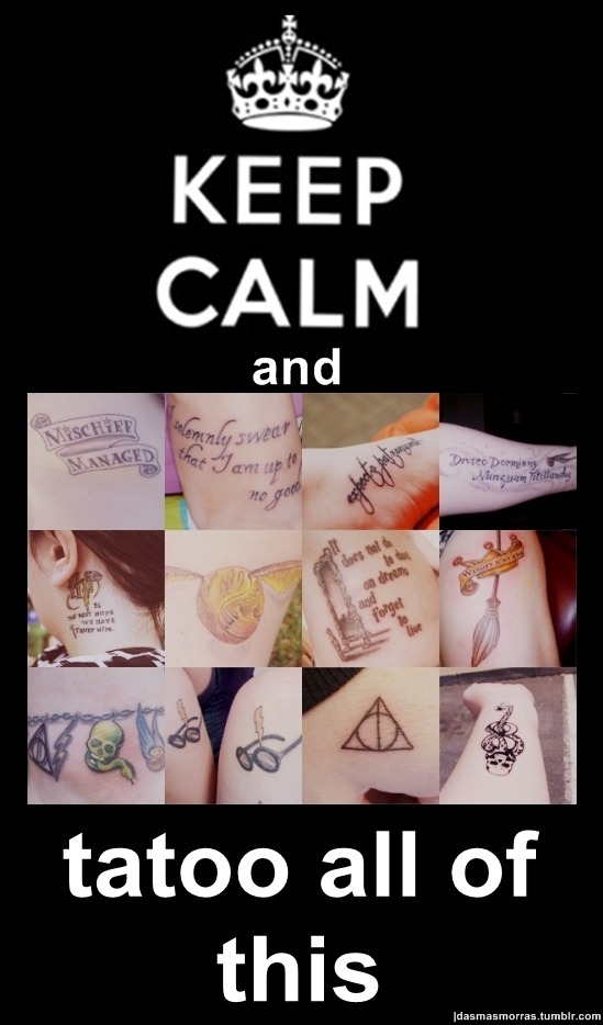 Keep calm and tatoo all of this