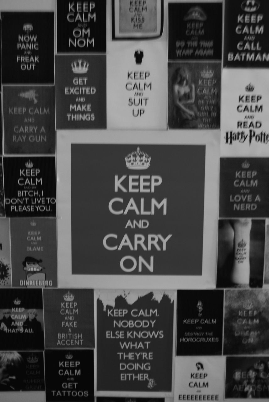 viictoriiaclaiire:  My new KEEP CALM wall. With advice for every occasion.  You have 1… 2… 3 that we've made (: Haha, I loved that.