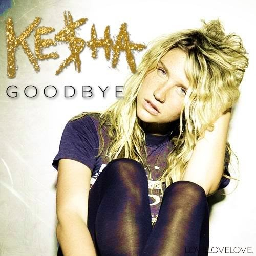 Ke$ha - Goodbye