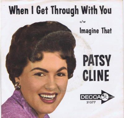 Patsy Cline, When I Get Trough With You