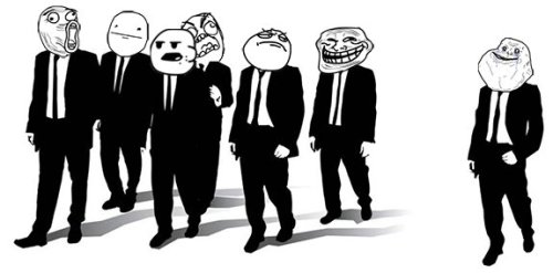 Mr. LOL - Mr. PokerFace - Mr. Cereal Guy - Mr. Fuuuu - Mr. F.Y. - Mr. Troll   and  Mr. Alone THE BEST TEAM EVER!