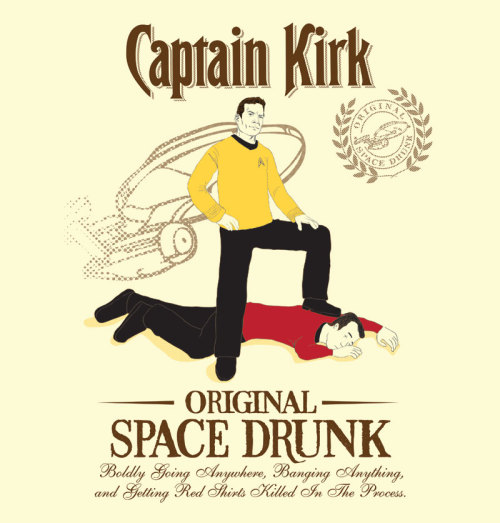 "Since 1966, Captain Kirk has been the ""Original Space Drunk"". Awesome Captain Morgan / Star Trek shirt design by D4N13L at RIPT today for $10. Related Rampages: Imperial BowTie Fighters 