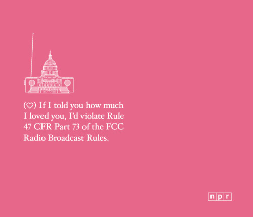NPR MADE THEM. NPR MADE ALL OF THEM! Enjoy!! Happy Valentine's Day and send your Valentine some love, NPR style!